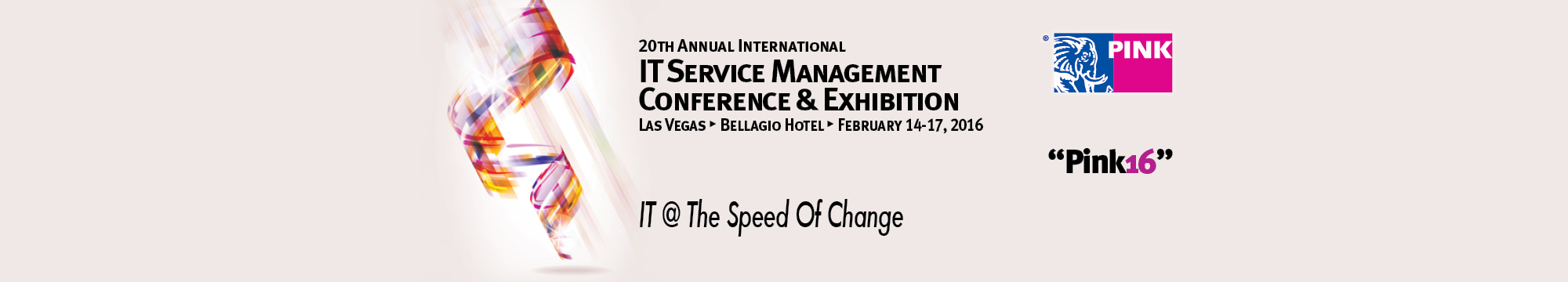 Pink16 - 20th Annual International IT Service Management Conference & Exhibition at The Bellagio Hotel in Las Vegas, Feb 14-17, 2016