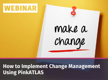 how to implement change management using pinkatlas